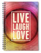 Live Laugh Love Spiral Notebook