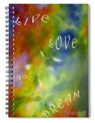 Live Love And Dream Spiral Notebook