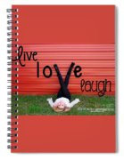 Live Love Laugh By Diana Sainz Spiral Notebook
