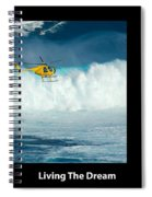 Living The Dream With Caption Spiral Notebook