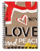 Love And Peace Now Spiral Notebook