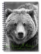 Love Bears All Things ... Spiral Notebook