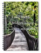 Love Builds Bridges Where There Are None Spiral Notebook