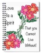 Love Is A Spirit Spiral Notebook