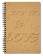Love Quote Typography On Sand Spiral Notebook
