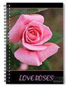 Love Roses Spiral Notebook
