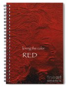 Loving The Color Red Group Avatar Spiral Notebook