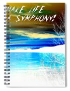 Make Life A Symphony Spiral Notebook