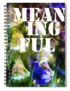 Meaningful Spiral Notebook