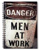 Men At Work Sign Spiral Notebook