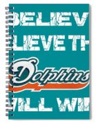 Miami Dolphins I Believe Spiral Notebook