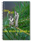 Never Afraid To Go Out On A Limb Spiral Notebook