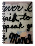 Never Be Afraid To Speak Your Mind Spiral Notebook