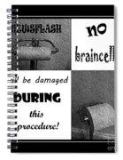 Newsflash No Braincells Will Be Damaged  Spiral Notebook
