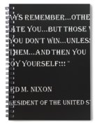 Nixon Quote In Negative Spiral Notebook