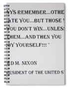 Nixon Quote  Spiral Notebook