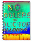 No Peddlers Or Solicitors Spiral Notebook