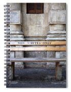 Non Whites Only Spiral Notebook