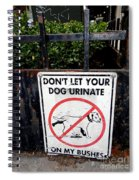Not On My Bushes Spiral Notebook