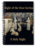 O Holy Night... It Is The Night Of The Dear Saviour's Birth  Spiral Notebook