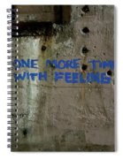 One More Time With Feeling Spiral Notebook