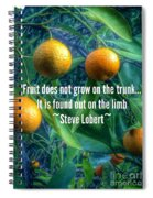 Oranges On A Limb Quote   Spiral Notebook