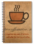 Procaffeinator Caffeine Procrastinator Humor Play On Words Motivational Poster Spiral Notebook