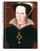 Queen Mary I Of England Spiral Notebook
