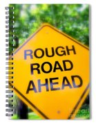 Rough Road Ahead Spiral Notebook