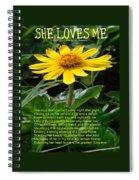 She Loves Me Spiral Notebook
