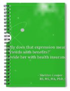 Sheldon Cooper - Friends With Benefits Spiral Notebook