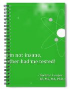 Sheldon Cooper - My Mother Had Me Tested Spiral Notebook