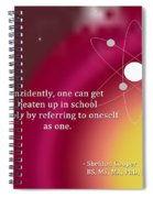 Sheldon Cooper - Referring To Oneself As One Spiral Notebook