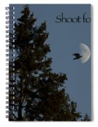 Shoot For The Moon Spiral Notebook