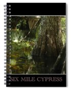 Six Mile Cypress Fort Myers Florida Spiral Notebook