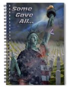 Some Gave All... Spiral Notebook