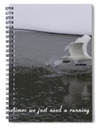 Sometimes We Just Need A Running Start Spiral Notebook