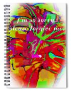 Sorry Please Forgive Me Spiral Notebook