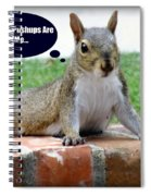 Squirrely Push Ups Spiral Notebook