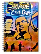 Stay True 2 The Game No 1 Spiral Notebook