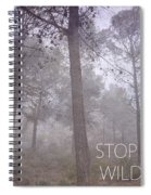 Stop Destroying Forest Wilderness Area Spiral Notebook