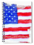 Sweet Land Of Liberty Spiral Notebook