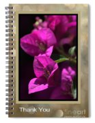Thank You - Bougainvillea Flowers Spiral Notebook