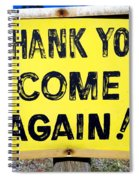 Thank You Come Again Spiral Notebook