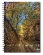 The Best Way Out Spiral Notebook