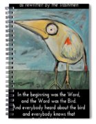 The Bird Is The Word Is The Bird Spiral Notebook