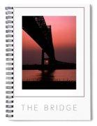 The Bridge Poster Spiral Notebook
