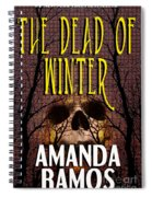 The Dead Of Winter Spiral Notebook