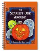 The Scariest One Around Spiral Notebook