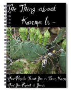 The Thing About Karma Is Spiral Notebook